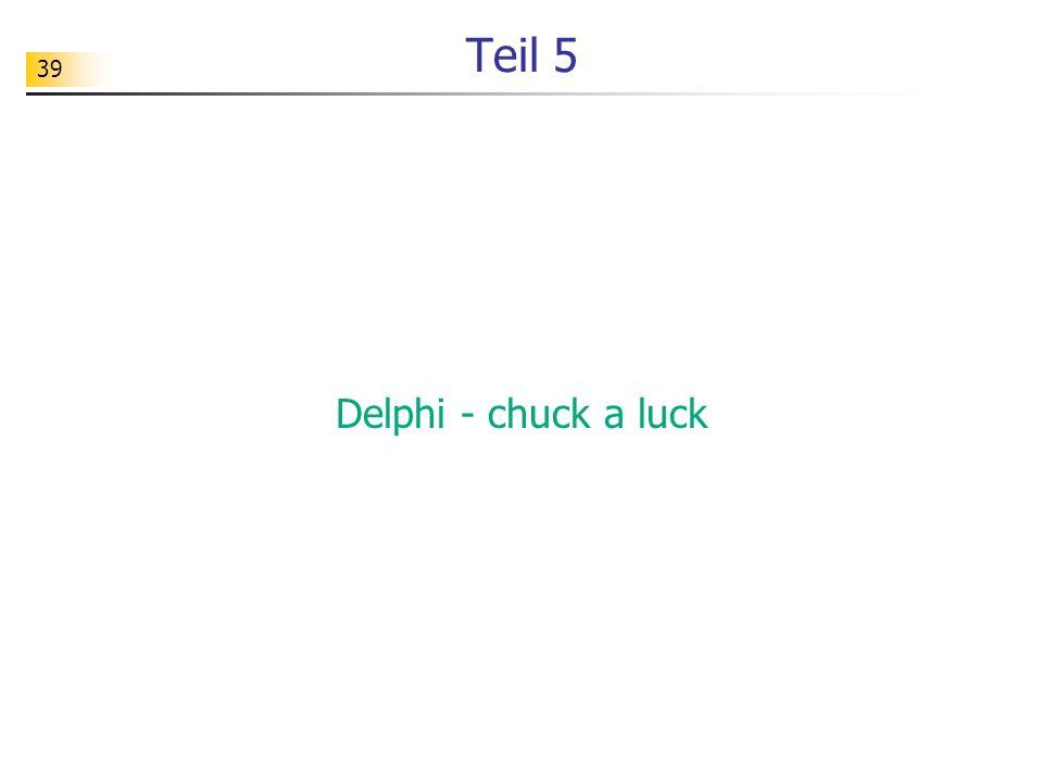 Teil 5 Delphi - chuck a luck
