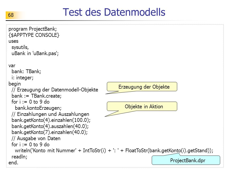Test des Datenmodells program ProjectBank; {$APPTYPE CONSOLE} uses