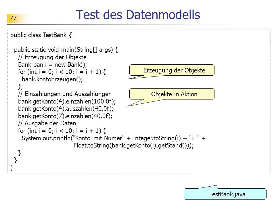 Test des Datenmodells public class TestBank {