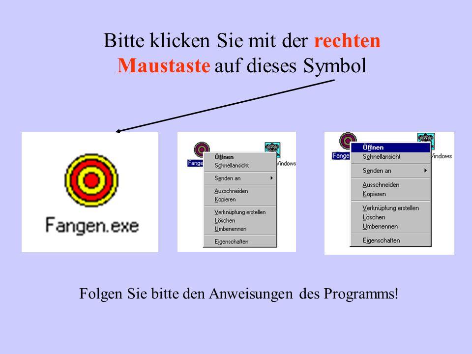 Bitte klicken Sie mit der rechten Maustaste auf dieses Symbol