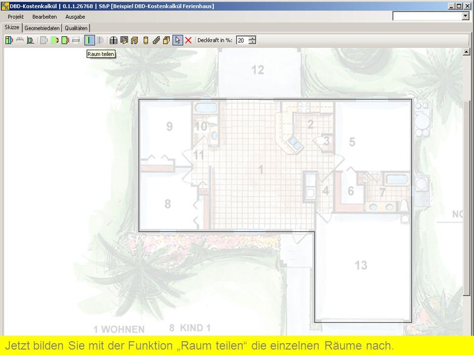 """Jetzt bilden Sie mit der Funktion """"Raum teilen die einzelnen Räume nach."""