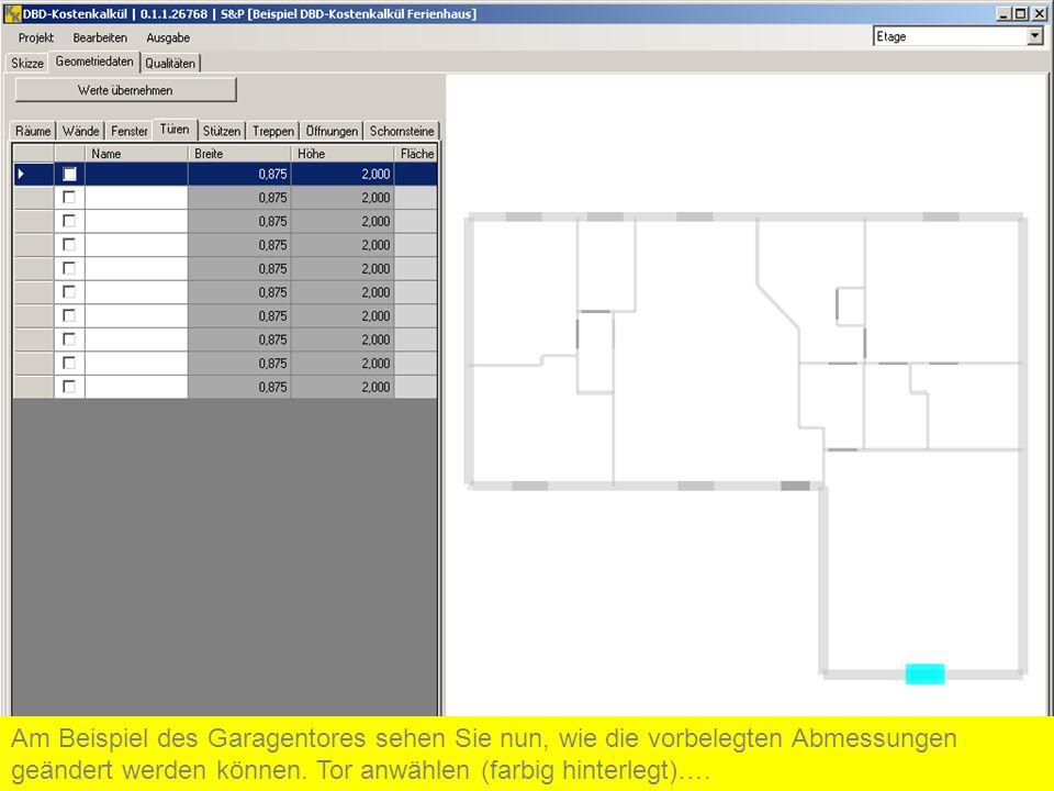 Am Beispiel des Garagentores sehen Sie nun, wie die vorbelegten Abmessungen geändert werden können.