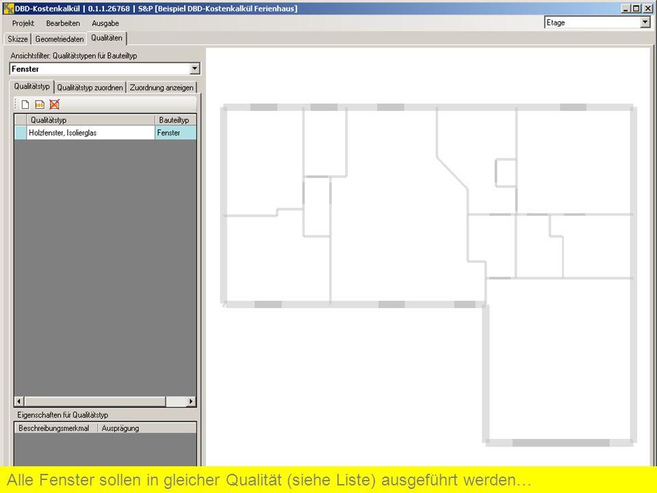 Alle Fenster sollen in gleicher Qualität (siehe Liste) ausgeführt werden…