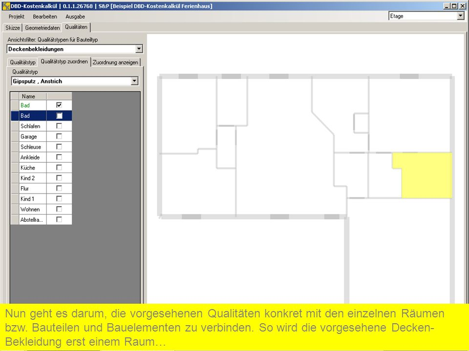 Nun geht es darum, die vorgesehenen Qualitäten konkret mit den einzelnen Räumen