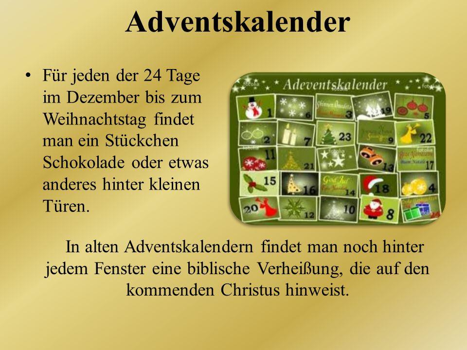 Adventskalender In alten Adventskalendern findet man noch hinter jedem Fenster eine biblische Verheißung, die auf den kommenden Christus hinweist.
