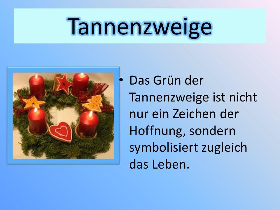 Tannenzweige Das Grün der Tannenzweige ist nicht nur ein Zeichen der Hoffnung, sondern symbolisiert zugleich das Leben.