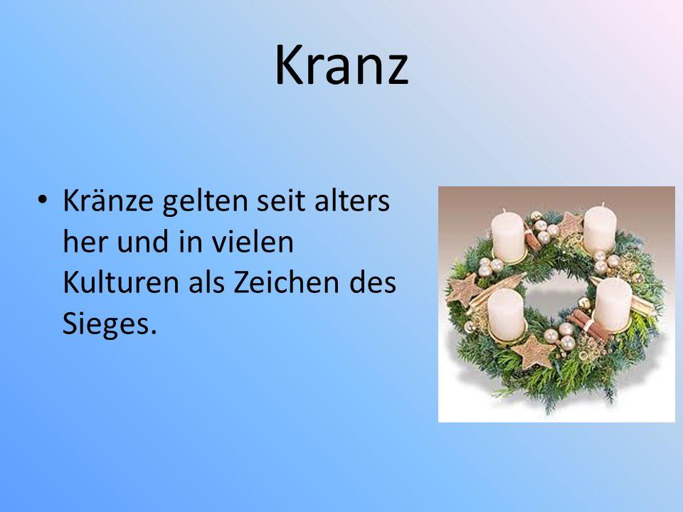 Kranz Kränze gelten seit alters her und in vielen Kulturen als Zeichen des Sieges.