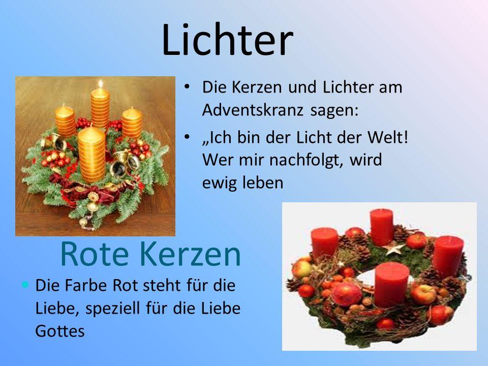 Lichter Rote Kerzen Die Kerzen und Lichter am Adventskranz sagen: