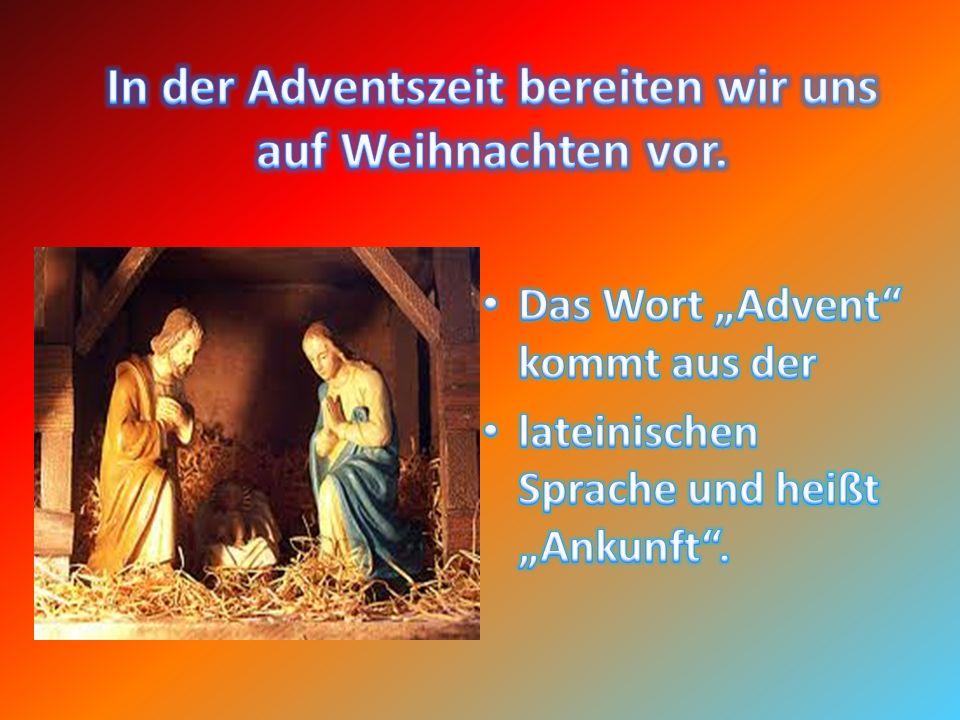 In der Adventszeit bereiten wir uns auf Weihnachten vor.