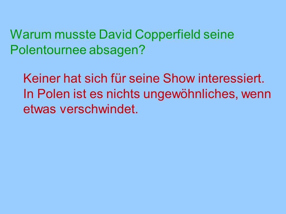 Warum musste David Copperfield seine Polentournee absagen