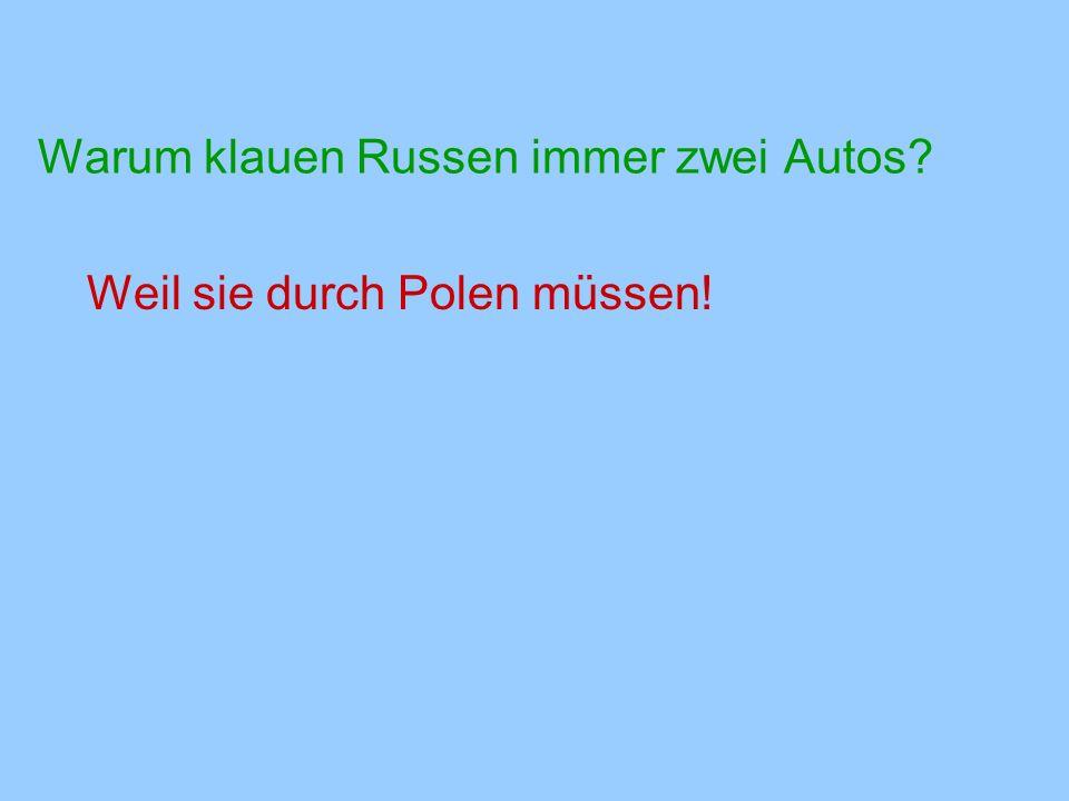 Warum klauen Russen immer zwei Autos