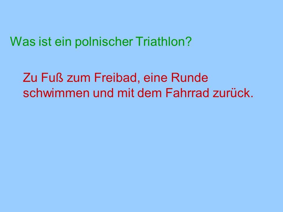 Was ist ein polnischer Triathlon