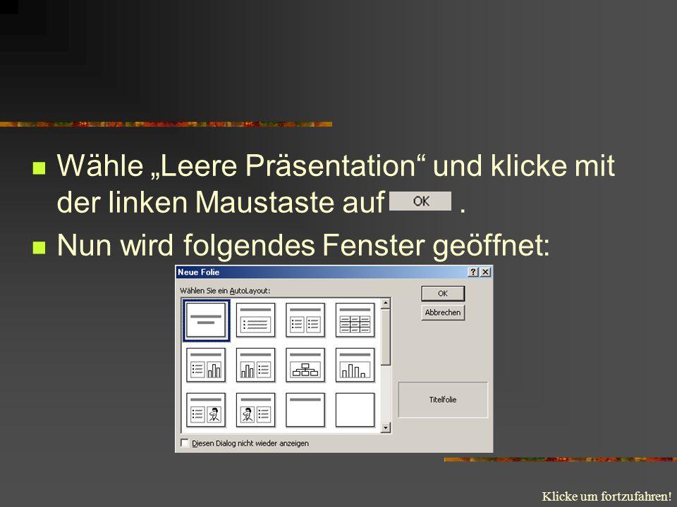 """Wähle """"Leere Präsentation und klicke mit der linken Maustaste auf ."""