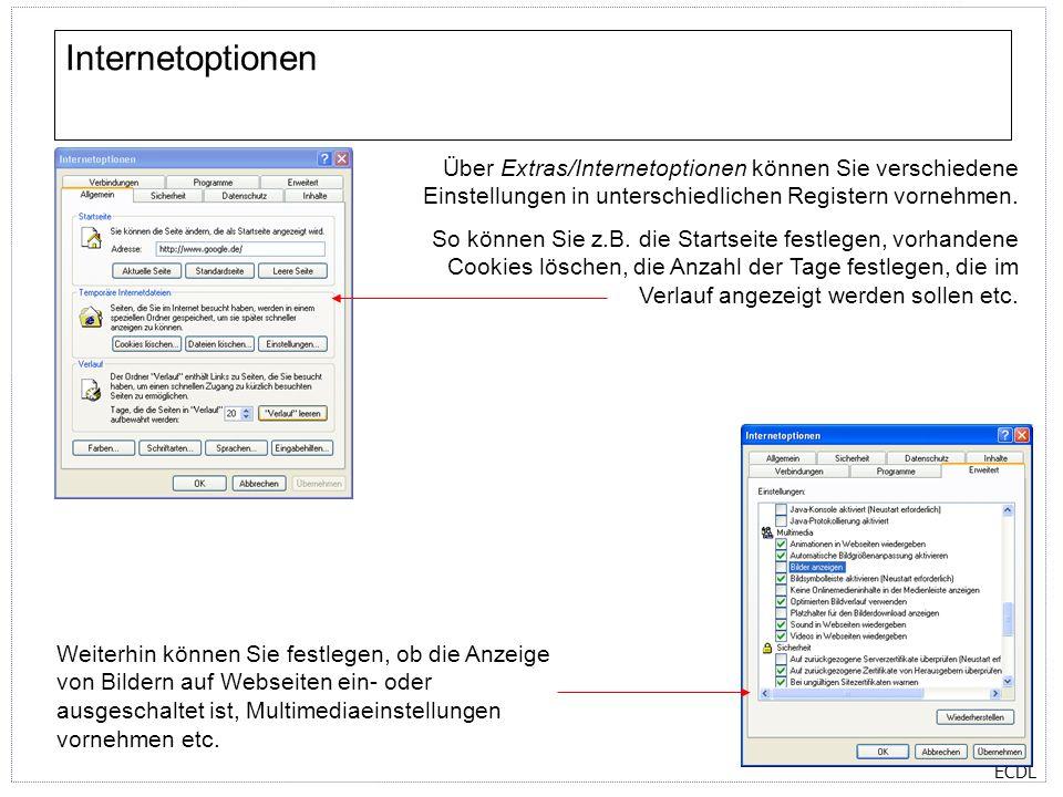 Internetoptionen Über Extras/Internetoptionen können Sie verschiedene Einstellungen in unterschiedlichen Registern vornehmen.