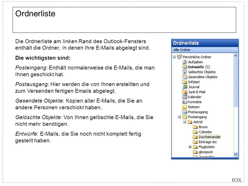 Ordnerliste Die Ordnerliste am linken Rand des Outlook-Fensters enthält die Ordner, in denen Ihre E-Mails abgelegt sind.