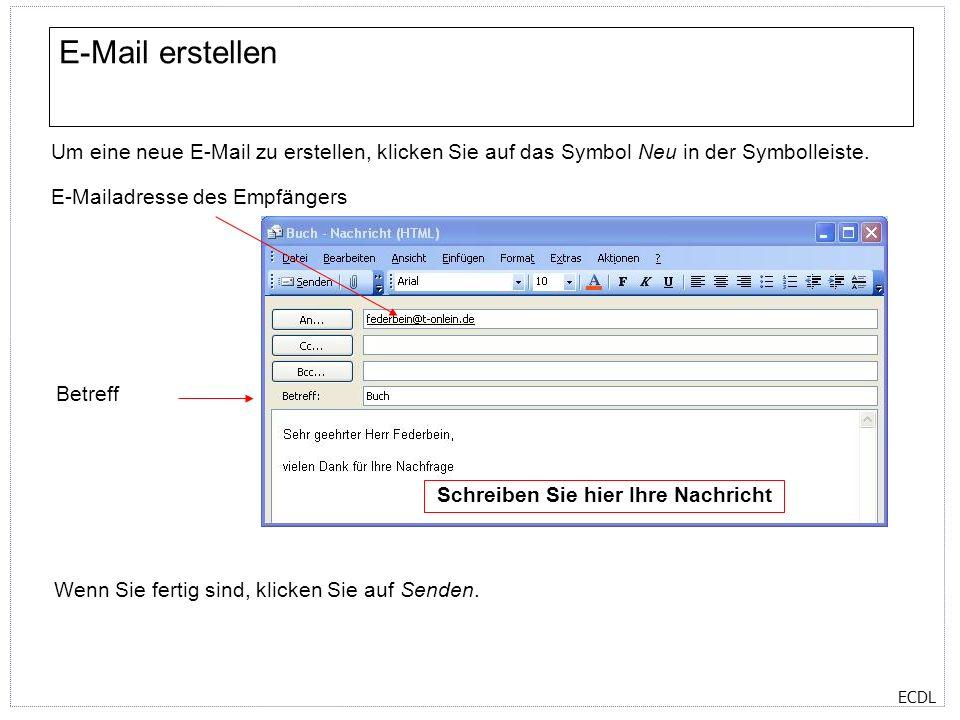 E-Mail erstellen Um eine neue E-Mail zu erstellen, klicken Sie auf das Symbol Neu in der Symbolleiste.