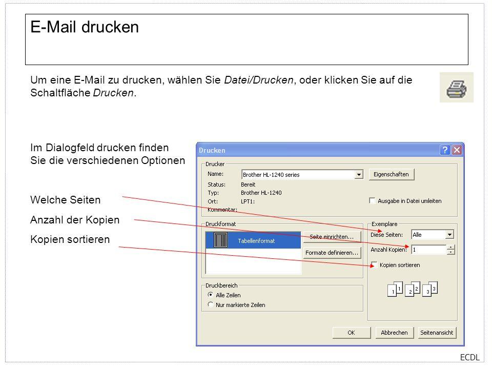 E-Mail drucken Um eine E-Mail zu drucken, wählen Sie Datei/Drucken, oder klicken Sie auf die Schaltfläche Drucken.