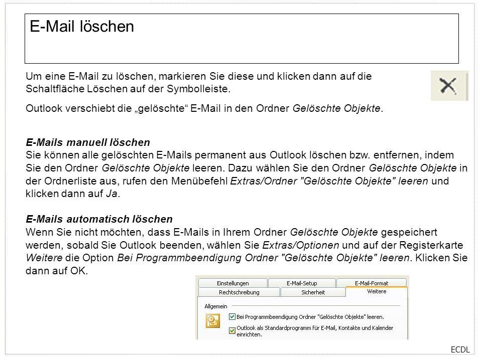 E-Mail löschen Um eine E-Mail zu löschen, markieren Sie diese und klicken dann auf die Schaltfläche Löschen auf der Symbolleiste.