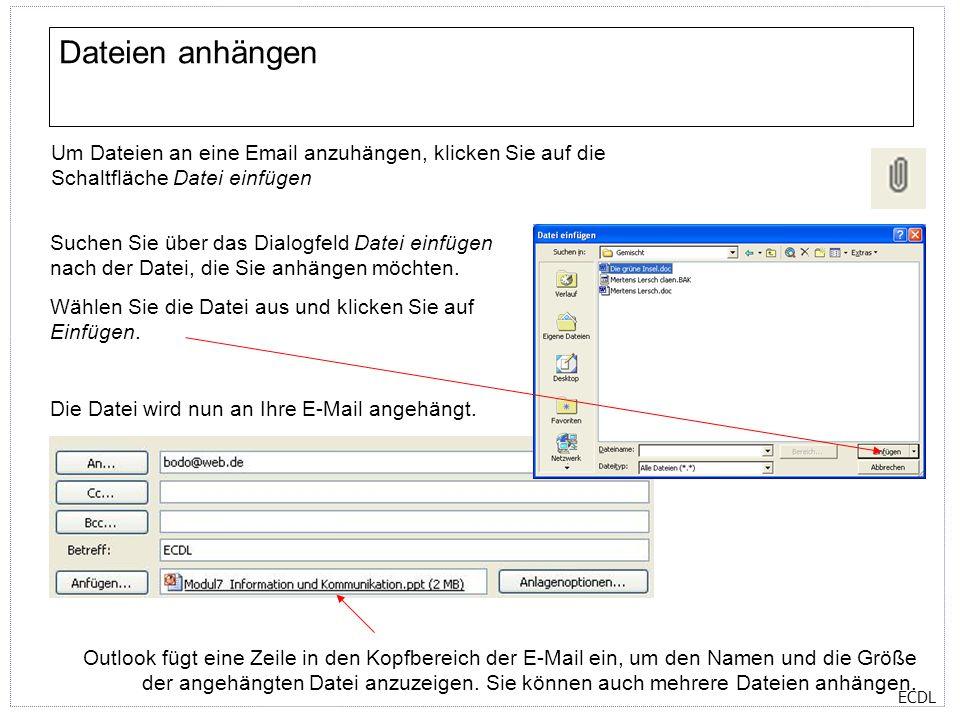 Dateien anhängen Um Dateien an eine Email anzuhängen, klicken Sie auf die Schaltfläche Datei einfügen.