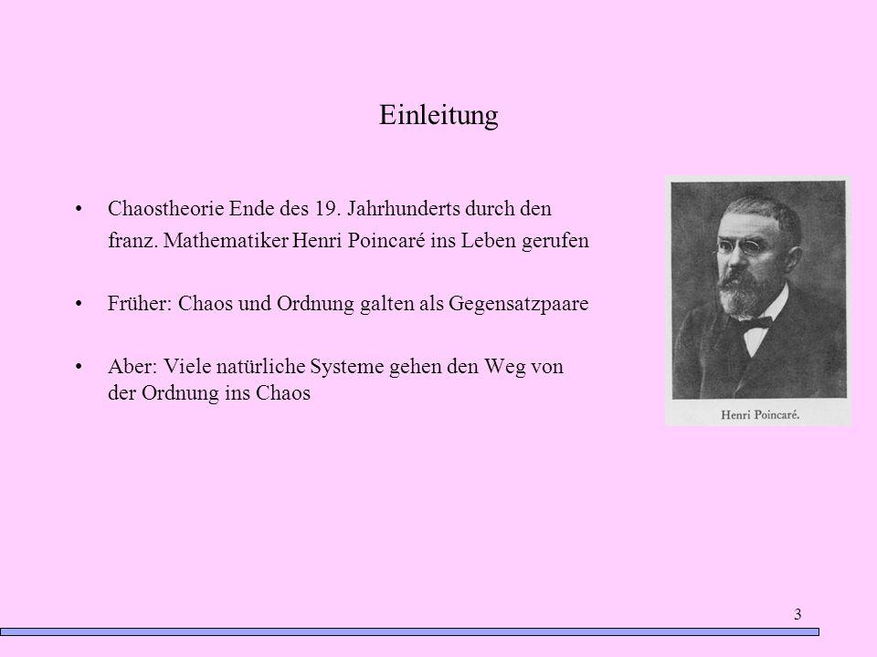 Einleitung Chaostheorie Ende des 19. Jahrhunderts durch den