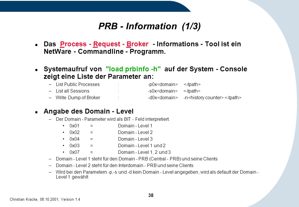 PRB - Information (1/3) Das Process - Request - Broker - Informations - Tool ist ein NetWare - Commandline - Programm.