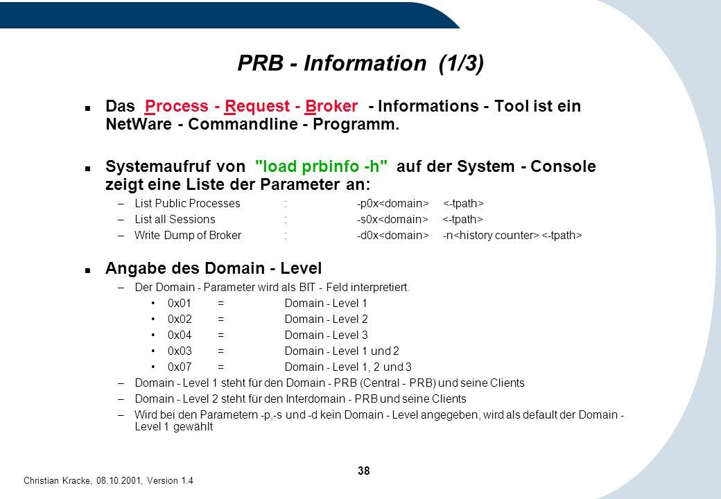 PRB - Information (1/3) Das Process - Request - Broker - Informations - Tool ist ein NetWare - Commandline - Programm.