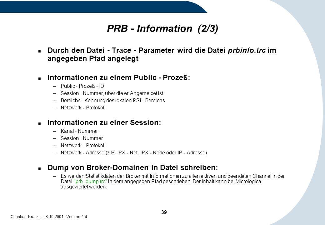 PRB - Information (2/3) Durch den Datei - Trace - Parameter wird die Datei prbinfo.trc im angegeben Pfad angelegt.