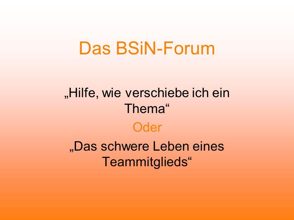 """Das BSiN-Forum """"Hilfe, wie verschiebe ich ein Thema Oder"""