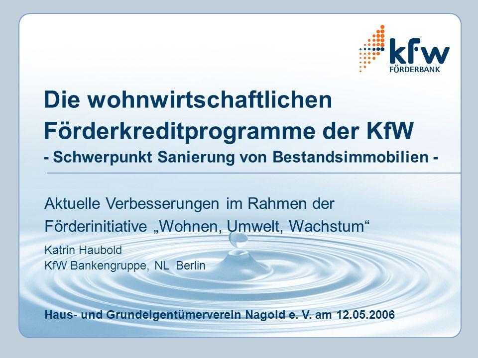 Die wohnwirtschaftlichen Förderkreditprogramme der KfW - Schwerpunkt Sanierung von Bestandsimmobilien -