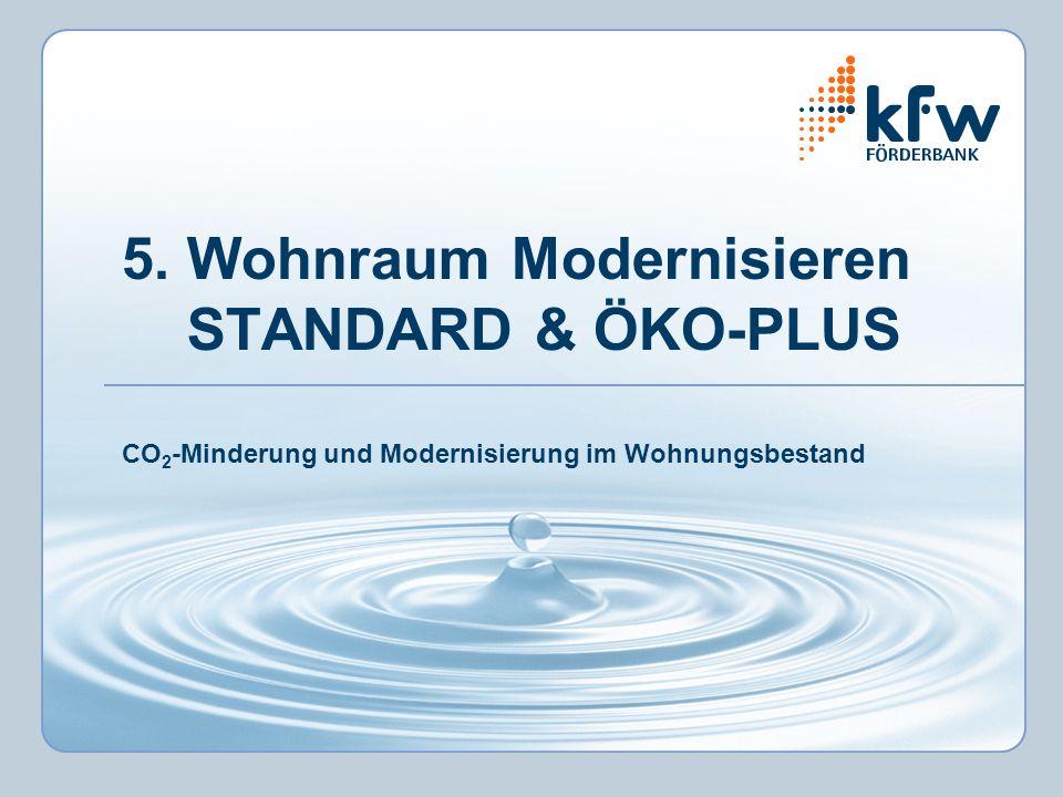 5. Wohnraum Modernisieren STANDARD & ÖKO-PLUS CO2-Minderung und Modernisierung im Wohnungsbestand