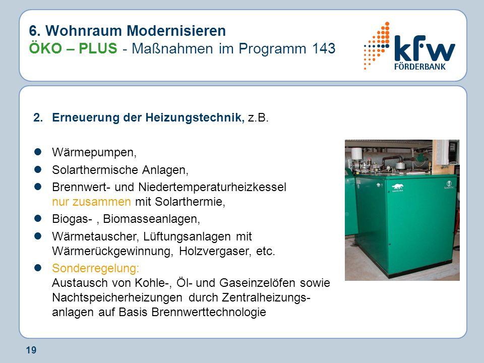 6. Wohnraum Modernisieren ÖKO – PLUS - Maßnahmen im Programm 143