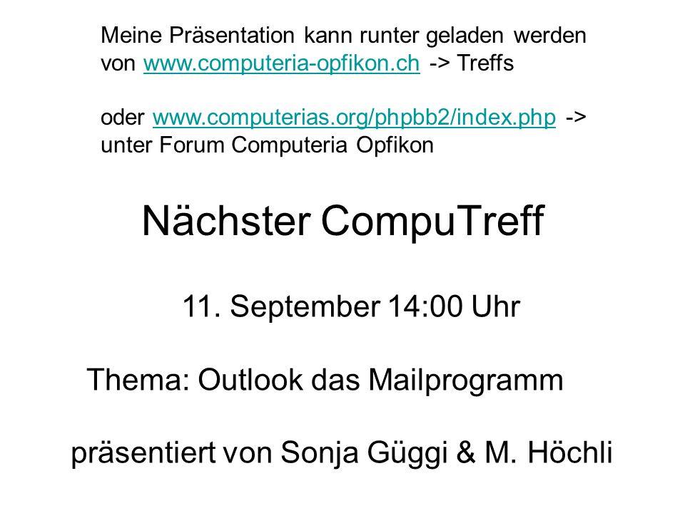 Nächster CompuTreff 11. September 14:00 Uhr