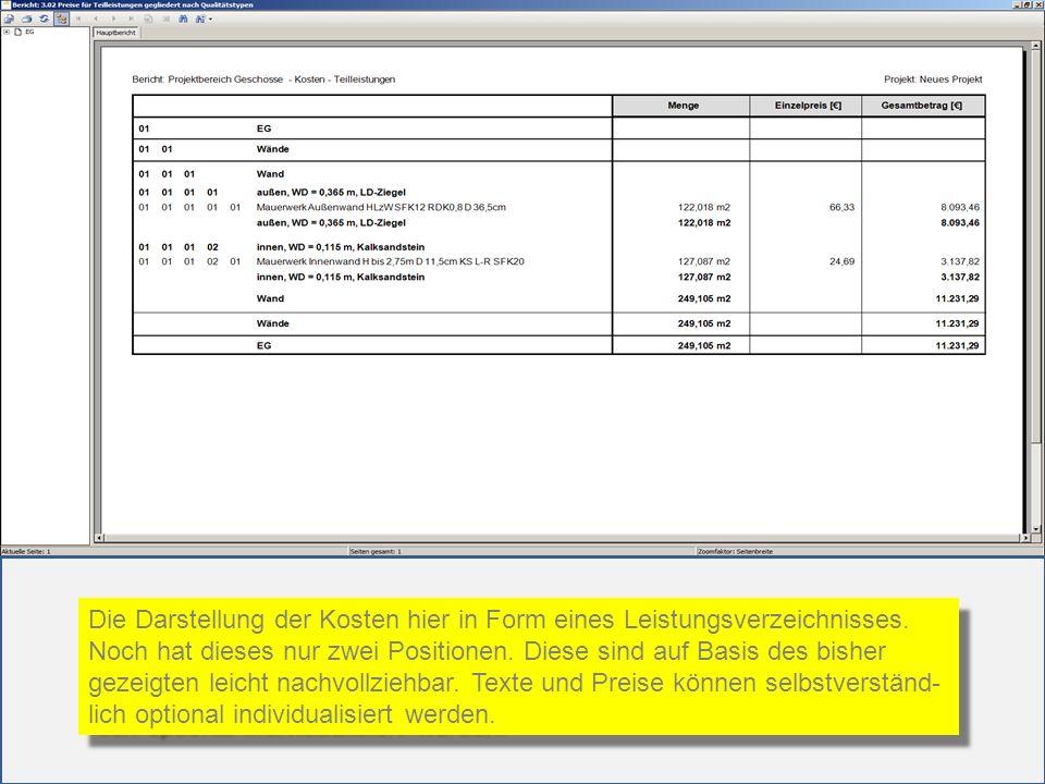 Die Darstellung der Kosten hier in Form eines Leistungsverzeichnisses.