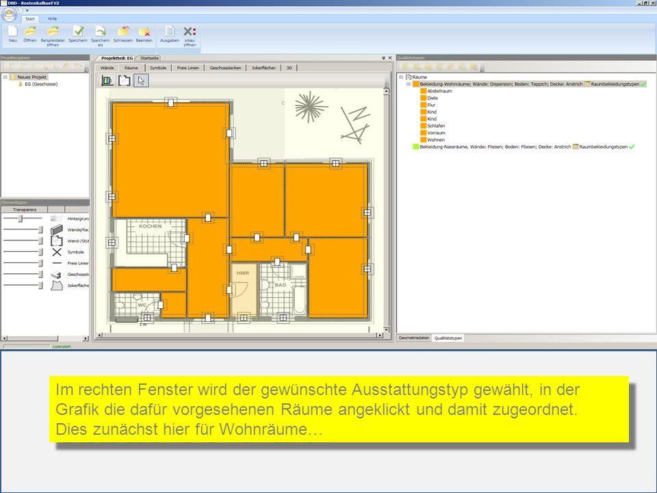 Im rechten Fenster wird der gewünschte Ausstattungstyp gewählt, in der Grafik die dafür vorgesehenen Räume angeklickt und damit zugeordnet.