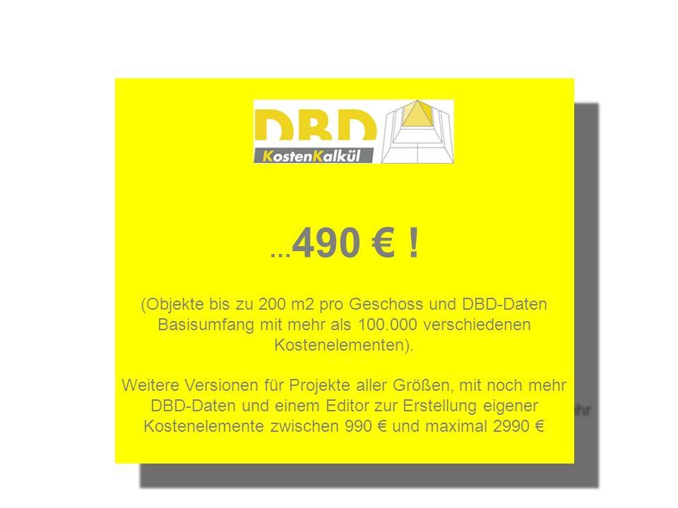 …490 € ! (Objekte bis zu 200 m2 pro Geschoss und DBD-Daten Basisumfang mit mehr als 100.000 verschiedenen Kostenelementen).