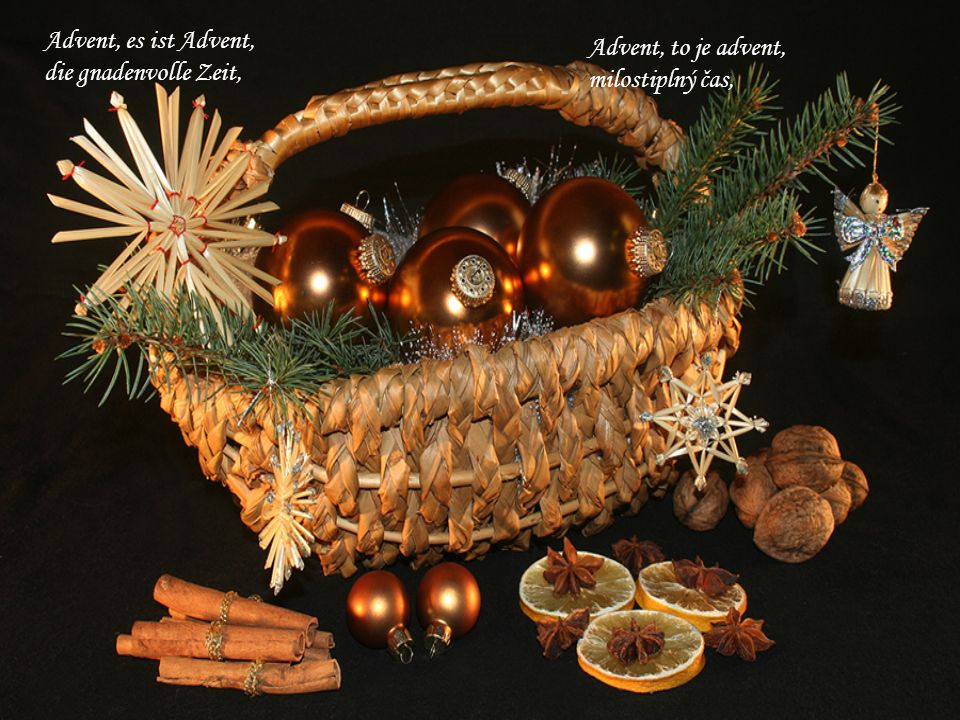 Advent, es ist Advent, die gnadenvolle Zeit, Advent, to je advent, milostiplný čas,