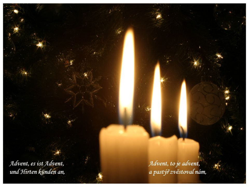 Advent, es ist Advent, und Hirten künden an, Advent, to je advent, a pastýř zvěstoval nám,