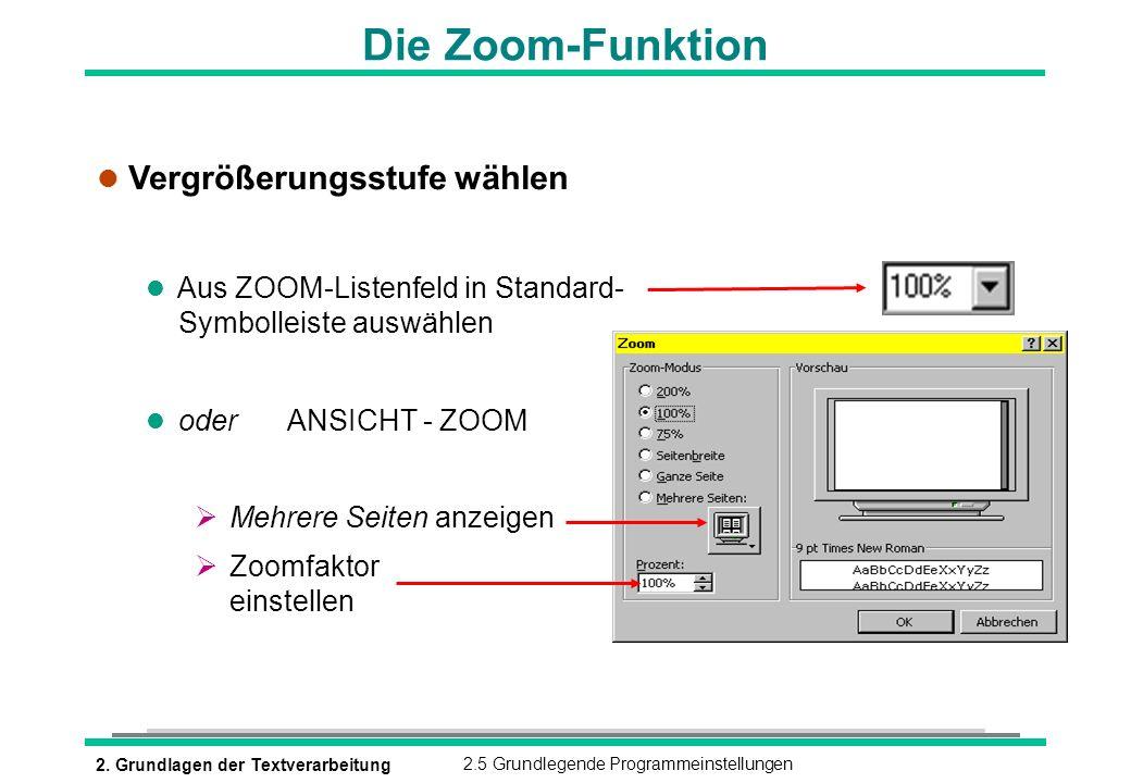 Die Zoom-Funktion Vergrößerungsstufe wählen