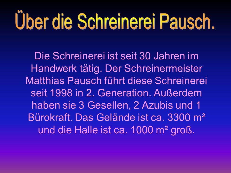 Über die Schreinerei Pausch.