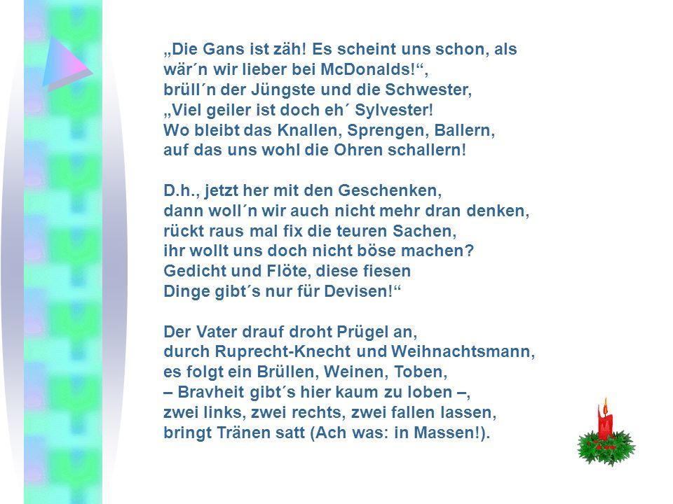 """""""Die Gans ist zäh."""