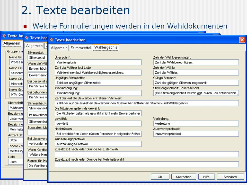 2.Texte bearbeitenWelche Formulierungen werden in den Wahldokumenten gewünscht .