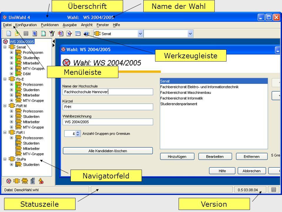 Überschrift Name der Wahl Werkzeugleiste Menüleiste Navigatorfeld Statuszeile Version