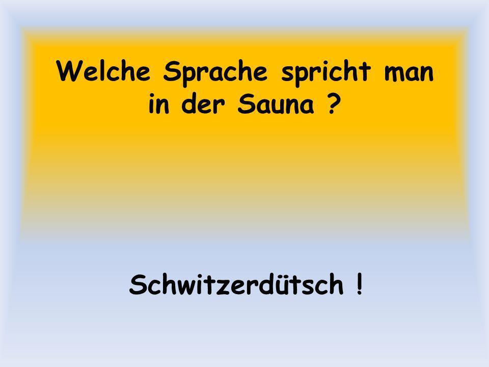 Welche Sprache spricht man in der Sauna