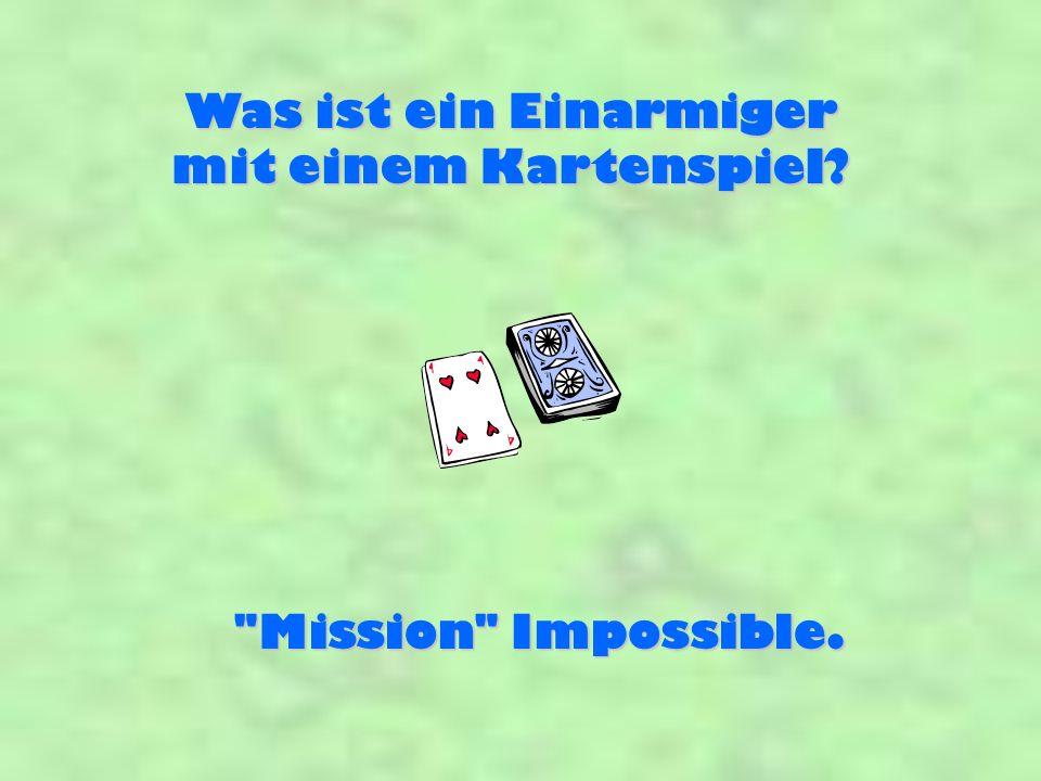 Was ist ein Einarmiger mit einem Kartenspiel Mission Impossible.