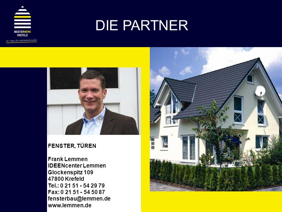 DIE PARTNER FENSTER, TÜREN Frank Lemmen IDEENcenter Lemmen