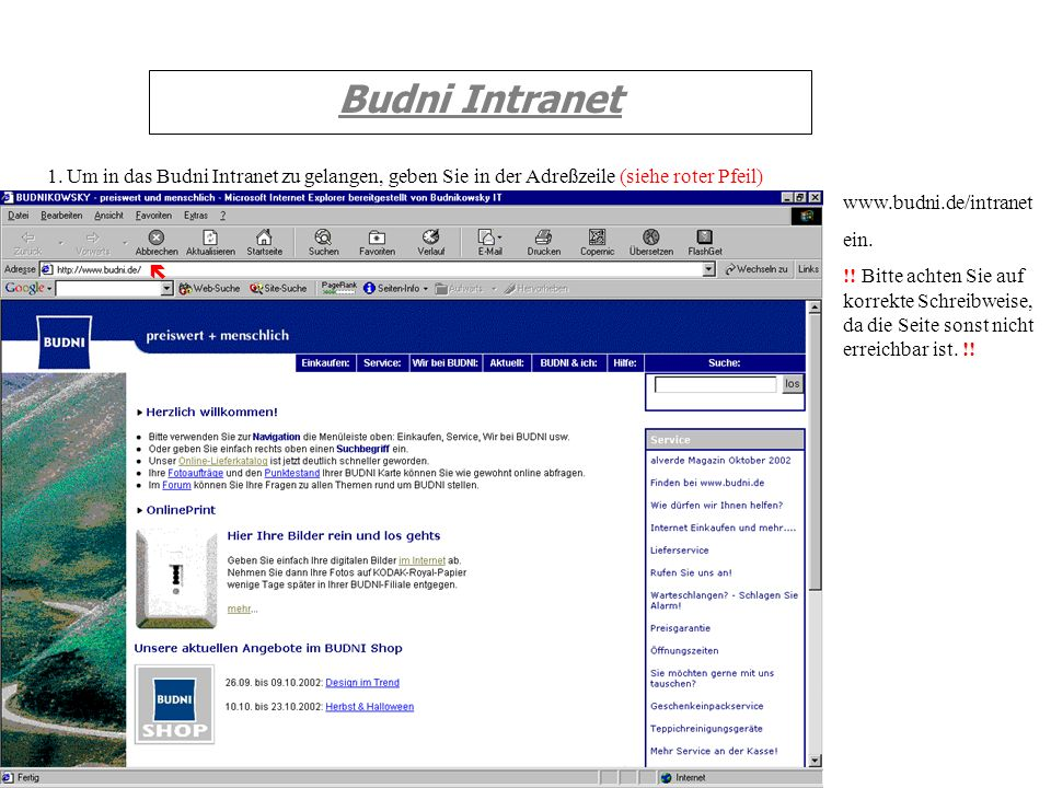 Budni Intranet1. Um in das Budni Intranet zu gelangen, geben Sie in der Adreßzeile (siehe roter Pfeil)
