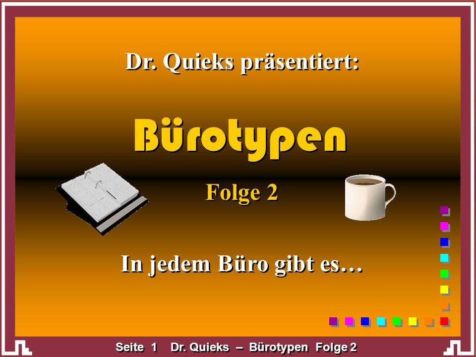 Dr. Quieks präsentiert: