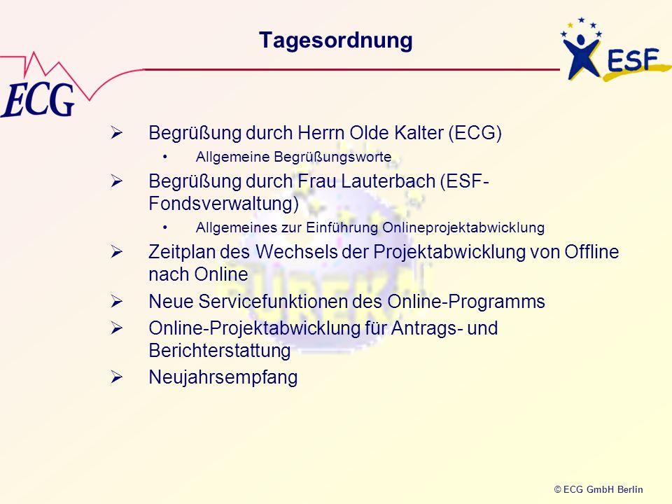 Tagesordnung Begrüßung durch Herrn Olde Kalter (ECG)