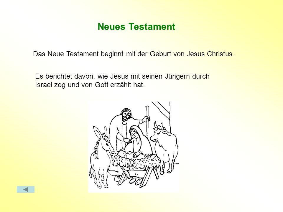 Neues Testament Das Neue Testament beginnt mit der Geburt von Jesus Christus.