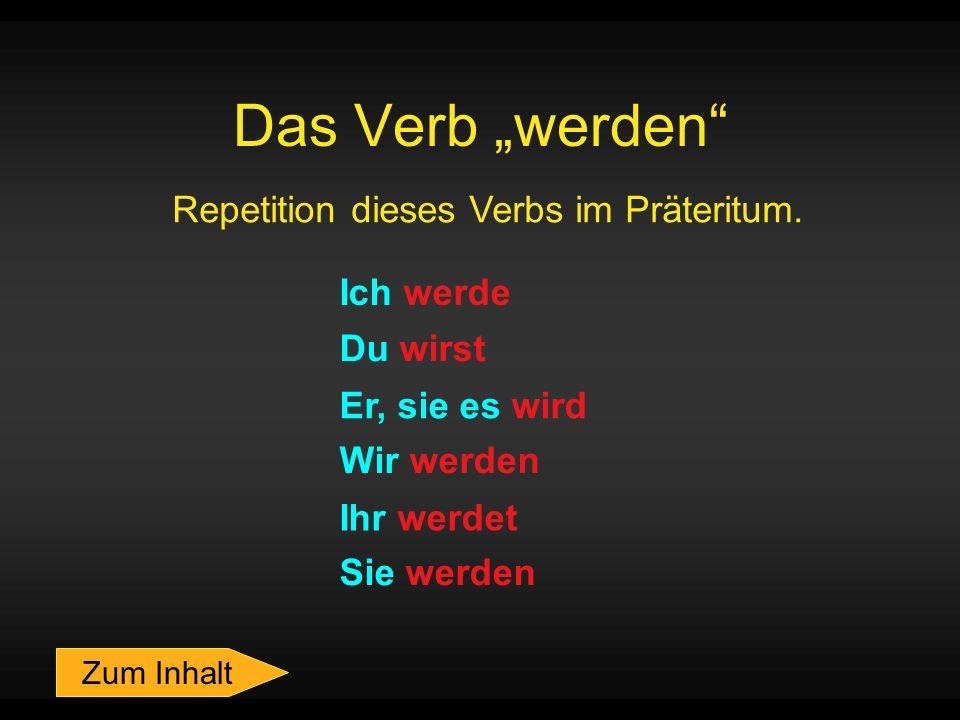 Repetition dieses Verbs im Präteritum.
